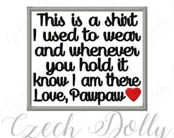 This is a shirt I used to wear Love Pawpaw w/ Heart Iron On or Sew On Patch Memorial Memory Patch for Shirt Pillows