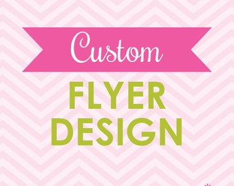 Custom Flyer Design Printable (Digital File)