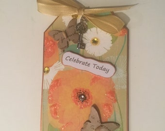"Handmade Floral Large Dimensional ""Celebrate Today"" Pick Me Up Tag with Card Holder on Back  3"" x 4.75"""