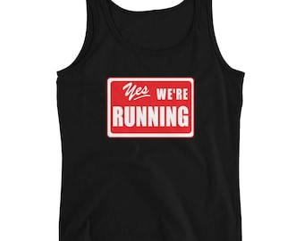 Yes We're Running Ladies' Tank Top marathon training workout clothes elliptical, treadmill, 5K, 10K, daily exercise fitness runners gift