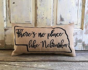Pillow Cover | There's No Place Like Nebraska | Nebraska pillow | Gift for Mom | Graduation Gift | State pillow