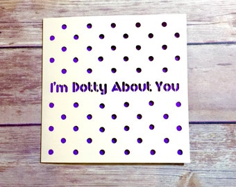 Cute Valentines Card, Valentine's Day, I'm Dotty About You, Valentine, Funny Valentine Card, Boyfriend Valentine, Girlfriend Valentine