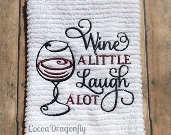 Wine A Little Laugh A Lot Embroidered Kitchen Towel
