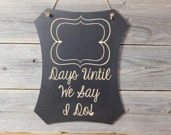 chalkboard, sign, hanging sign, hanging chalkboard,days until we say I do, wedding countdown,bride,bridal shower gift,wedding
