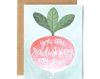 You Are Radishing, My Dear Illustrated Card // 1canoe2