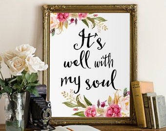 Wall decor quote prints inspiration quote print It's well with my soul print wall art print calligraphy art INSTANT DOWNLOAD