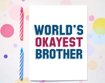 Birthday Cards for Brother - Brother Birthday Cards - Happy Birthday Funny Cards - World's Okayest - Greeting Card - From Sister - G27