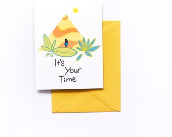 It's Your Time Card, Encouragement Card, You Got This Card