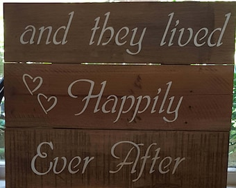 Rustic Timber Sign - And they lived Happily Ever After