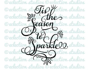 Christmas SVG, Tis The Season To Sparkle, holiday saying, word art in a script font cut file for silhouette or cricut,