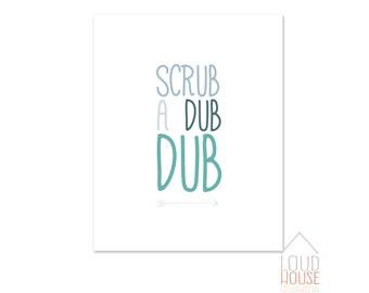 Scrub a dub dub Printable, bathroom printable, Instant Download