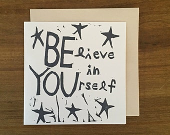 believe in yourself - BE YOU - notecard - hand printed - blank inside - greeting card