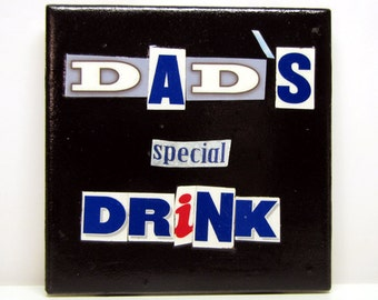 Dad's Special Drink - Recycled Ceramic Coaster, OOAK Beer Package Letter Collage, Black, Wine Cork, Father's Day, Mug, Cup, Glass