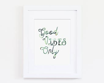 Good Vibes Only Art Print, Green Home Art Quote, Tropical Home Art Print, Home Gallery Wall, Office Decor, Inspirational Wall Art
