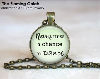 Never Miss A Chance to Dance Pendant • Dancer • Dance Teacher • Dance Student • Necklace • Gift Under 20 • Made in Australia (P1252)