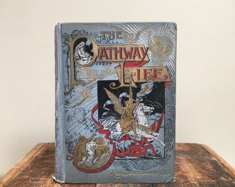 The Pathway of Life, Antique Religious Book by J.W. Buel, Vibrant Color Lithographs and Pictorial Cloth Binding