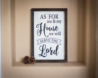 Wood Sign, As for me and my house we will serve the Lord, new home, joshua 24:15, bible verse art sign