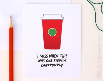 Funny Holiday Card, Red Cup Controversy, Funny Christmas Card, Sarcastic Christmas, Humor Christmas Card, A2 Greeting Card