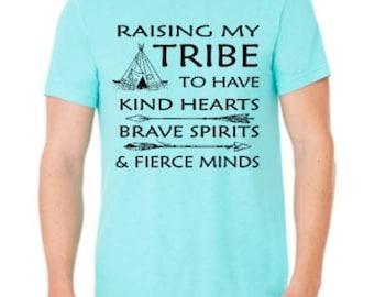 Raising My Tribe shirt - Kind Spirits Shirt - Custom tshirt - Tribe tshirt