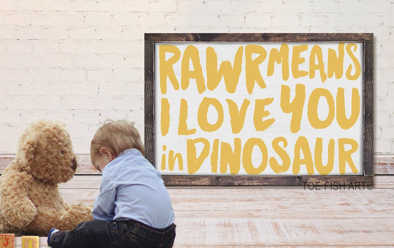 RAWR Means I Love You In Dinosaur Sign Framed Wood Sign