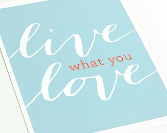 Live What You Love Inspirational Quote Art Print / Custom Motivational Art / 8x10 Personalized Office Art / Choose your colors