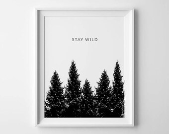 Stay Wild, Nature Lover Gift, Forest Print, Adventure Wall Art, Nature Prints, Inspirational Quotes, Stay Wild Printable