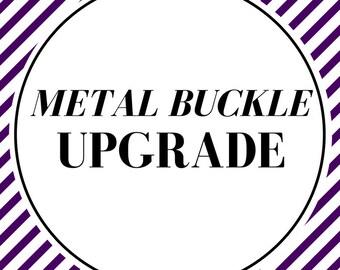 Metal buckle Upgrade
