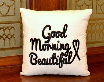 30% OFF sale Good Morning Beautiful Cushion Pillow Couple Valentine Wedding Baby Birthday Love Gift All Sizes Insert Included