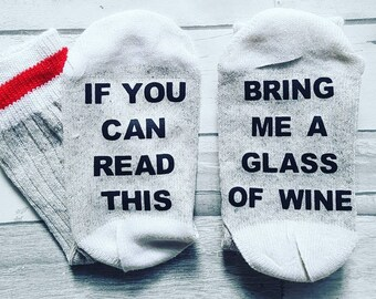 If you can read this bring me a glass of wine socks.