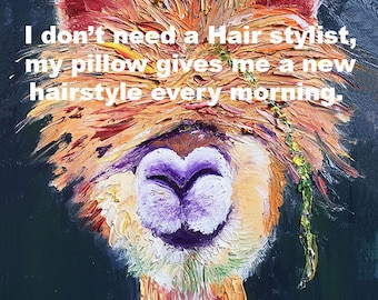 "Lama 8""x10"" Oil Painting Print 'Hair stylist...pillow hairstyle every morning' Art Home Decor Artist"
