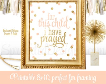 For This Child I Have Prayed 1 Samuel 1:27, Peach Gold Glitter Baby Girl Nursery Baptism Decoration Print, Scripture Wall Art Printable Sign