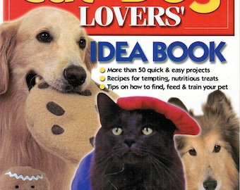 The Cat & Dog Lovers' Idea Book More than 50 quick and easy projects and recipes