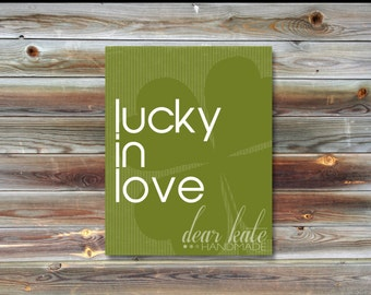 St. Patrick's Day Print- Lucky In Love (4 leaf clover)