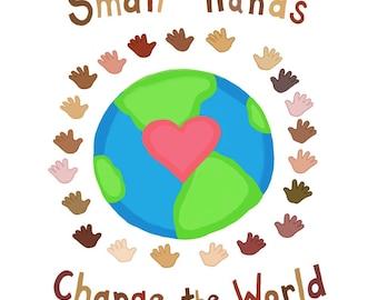 art print Small Hands Change the World multicultural diversity teacher gift