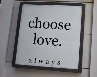 Choose Love Sign Large - Farmhouse Style - Love Decor - Love  - Farmhouse Sign - Love Decor - Christmas Gift - Housewarming Gift