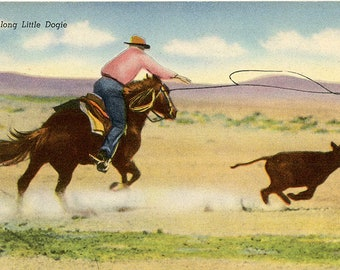 Cowboy Roping Calf – Get Along Little Doggie Southwest Vintage Postcard circa 1940s (unused)