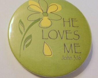 "Vintage ""HE LOVES ME"" Button - Pinback - Pin / Taken From John 3:16 Bible Scripture / Uplifting / Church Faith"