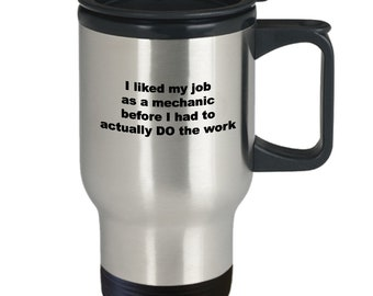 Diesel mechanic travel mug - i liked my job as a mechanic - car mechanic mug - 14oz