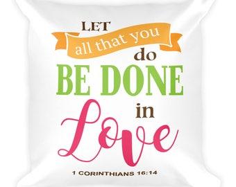 1 Corinthians 16:14 Square Pillow
