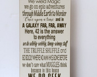 We Do Geek Wood Sign, In This House, We Wield Magic, Epic Adventures, Truffle Shuffle, Middle Earth, 42 Answer to Everything, Muggles Sign