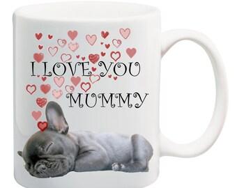 French Bulldog Mug, Dreaming I Love You Mummy