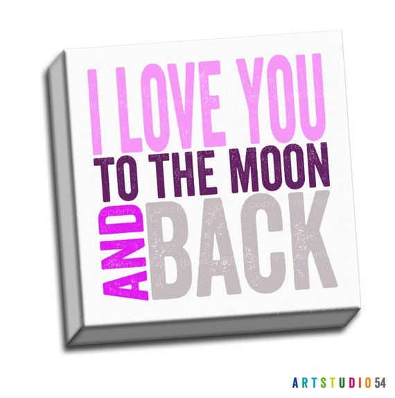 "Pink Purple Gray - I Love You to the Moon and Back Typography Quote - 6""x6"" to 36""x36"" - 1.25 Bar Gallery Wrapped Canvas - artstudio54"