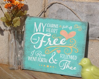 My Chains Fell Off, 12X14 inches, Hand Painted Wooden Sign, Christian Art, Christian Sign, And Can it be that I Should Gain, Hymn Art, Hymn