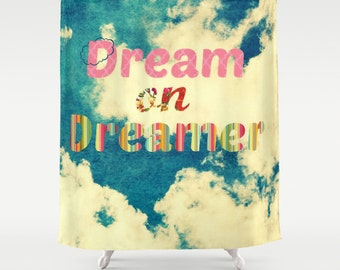 Fabric Shower Curtain - Dream On Dreamer - Photography, bathroom, home, decor, blue sky, clouds, dreaming