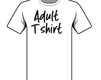 Adult Size Shirt (you choose the design)