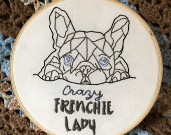 "8inch embroidered hoop of a sweet blue eyed frenchie with the quote ""crazy frenchie lady"" //Made to Order"