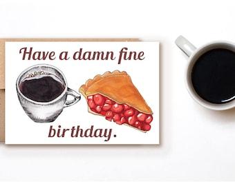 "Twin Peaks ""Damn Fine Birthday"" Card // Blank Inside // Quirky Funny Card // Spring Summer"