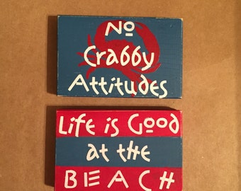 Ready to Ship ~ Beach Signs - No Crabby Attitudes & Life Is Good at the Beach, RTS, Set of 2