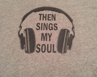 Then Sings My Soul headphones t-shirt