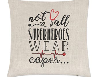 Nurse Doctor Paramedic Not All Superheroes Wear Capes Linen Cushion Cover